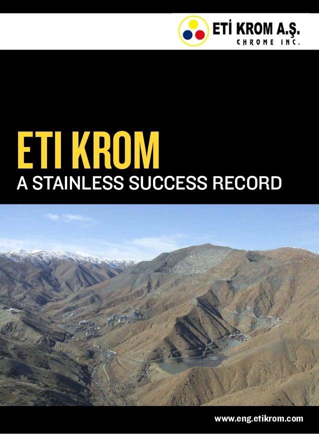 eti kromA stainless success record                   www.eng.etikrom.com
