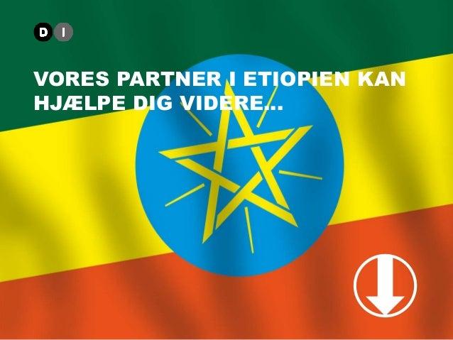 VORES PARTNER I ETIOPIEN KAN HJÆLPE DIG VIDERE…
