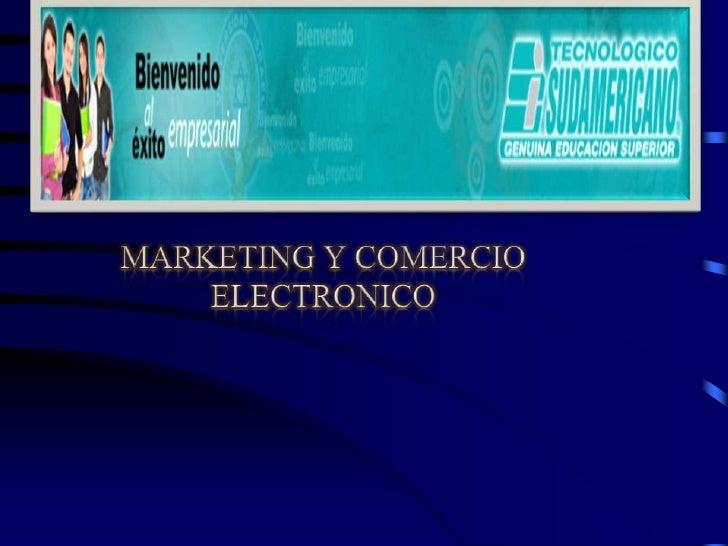 MARKETING Y COMERCIO ELECTRONICO<br />