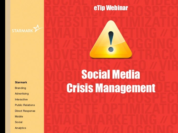 eTip Webinar                      Social Media                   Crisis ManagementStarmarkBrandingAdvertisingInteractivePu...