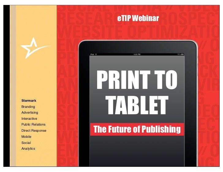 eTIP Webinar                   PRINT TO                    TABLETStarmarkBrandingAdvertisingInteractivePublic RelationsDir...