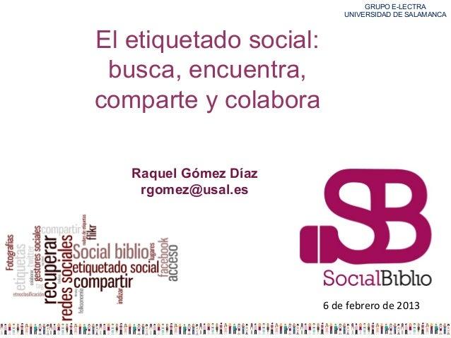 GRUPO E-LECTRA                            UNIVERSIDAD DE SALAMANCAEl etiquetado social: busca, encuentra,comparte y colabo...
