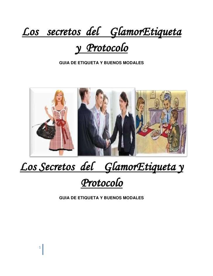 Los secretos del GlamorEtiqueta           y Protocolo       GUIA DE ETIQUETA Y BUENOS MODALESLos Secretos del GlamorEtique...