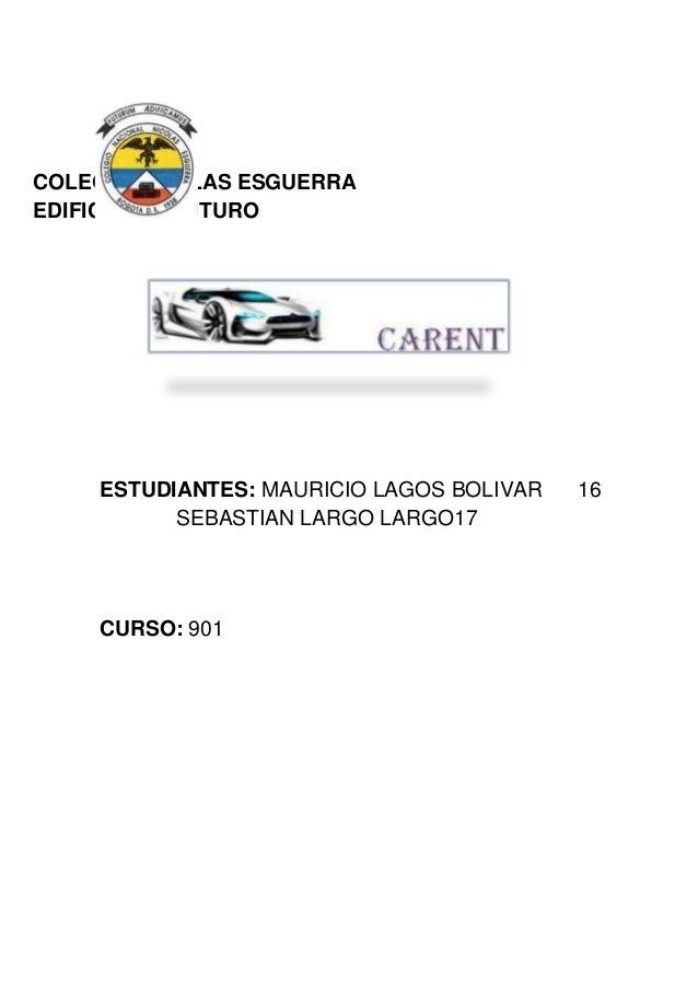 COLEGIO NICOLAS ESGUERRA EDIFICAMOS FUTURO ESTUDIANTES: MAURICIO LAGOS BOLIVAR 16 SEBASTIAN LARGO LARGO17 CURSO: 901