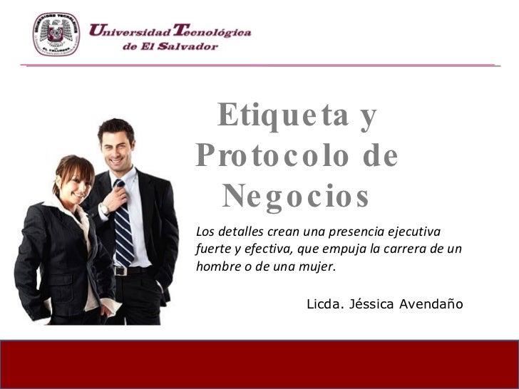 Etiqueta y Protocolo de Negocios Los detalles crean una presencia ejecutiva fuerte y efectiva, que empuja la carrera de un...