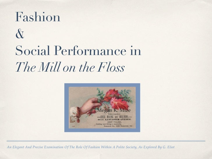 Fashion     &     Social Performance in     The Mill on the Floss                                                         ...