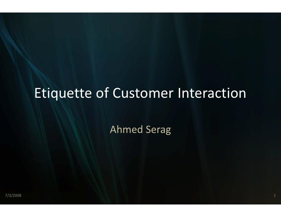EtiquetteofCustomerInteraction            Etiquette of Customer Interaction                        Ahmed               ...
