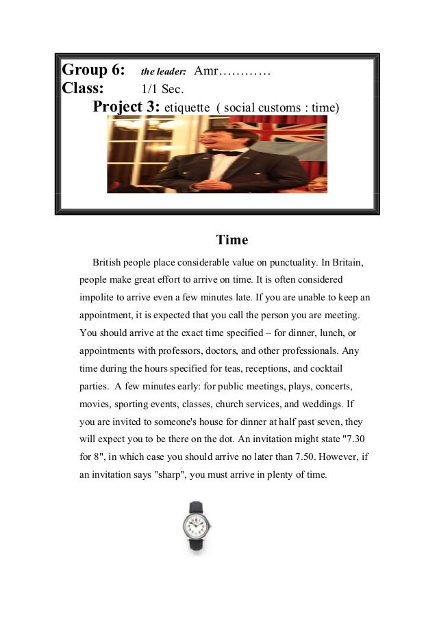 Group 6: the leader: Amr…………Class:     1/1 Sec.    Project 3: etiquette ( social customs : time)                          ...