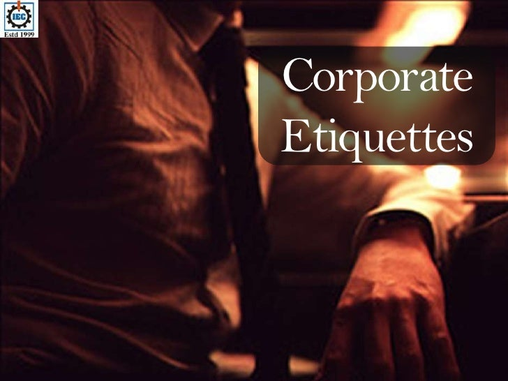 Corporate Etiquettes<br />