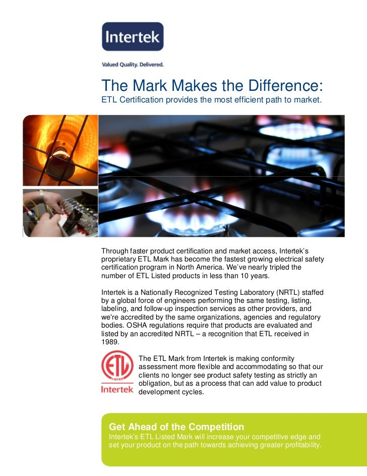 The Mark Makes the Difference:ETL Certification provides the most efficient path to market.Through faster product certific...