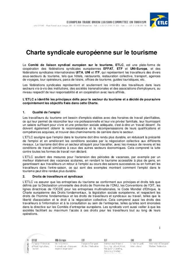 Charte syndicale européenne sur le tourisme Le Comité de liaison syndical européen sur le tourisme, ETLC, est une plate-fo...
