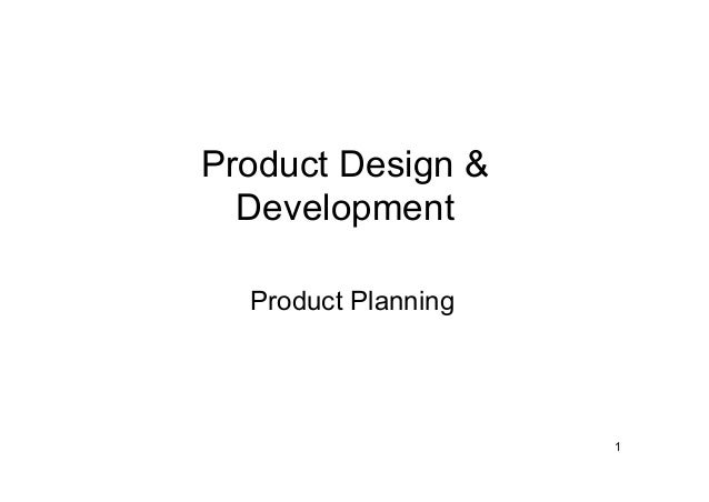 1 Product Design & Development Product Planning
