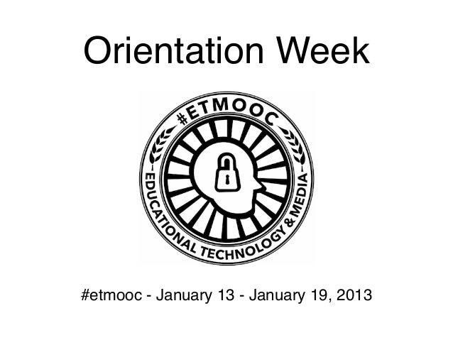 Orientation Week#etmooc - January 13 - January 19, 2013