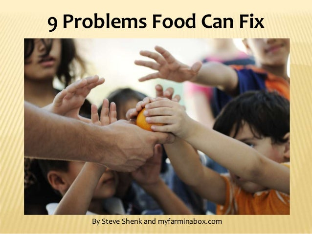 9 Problems Food Can Fix By Steve Shenk and myfarminabox.com