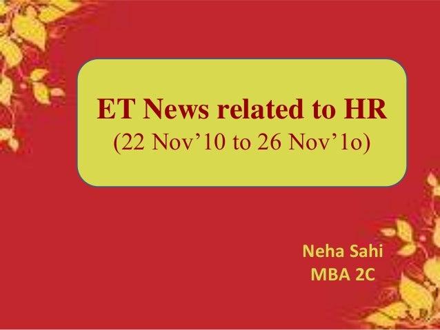ET News related to HR (22 Nov'10 to 26 Nov'1o) Neha Sahi MBA 2C