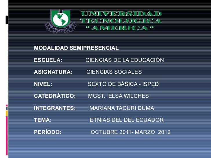 MODALIDAD SEMIPRESENCIALESCUELA:       CIENCIAS DE LA EDUCACIÓNASIGNATURA:    CIENCIAS SOCIALESNIVEL:         SEXTO DE BÁS...