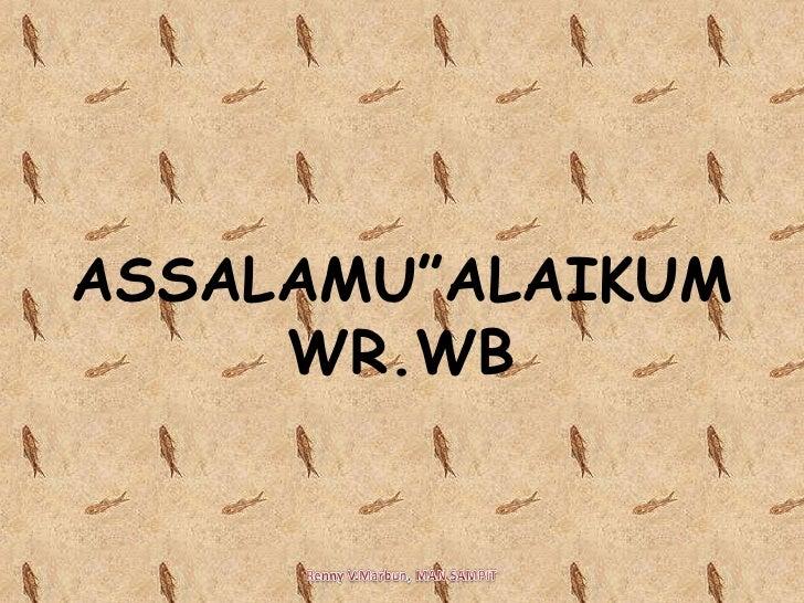 """ASSALAMU""""ALAIKUM WR.WB<br />Renny V.Marbun, MAN SAMPIT<br />"""