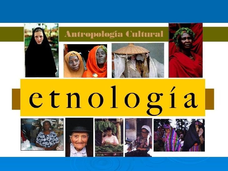 <ul><li>(También conocida como antropología sociocultural). </li></ul><ul><li>Dependiendo si sale de la tradición anglosaj...