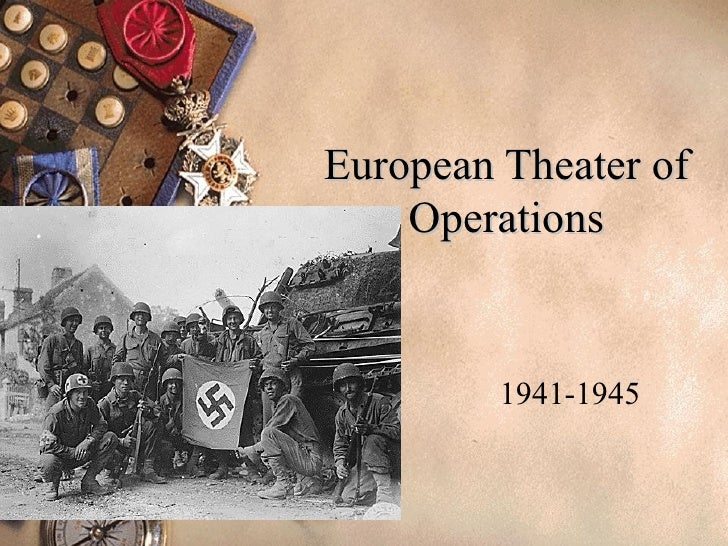 European Theater of Operations 1941-1945