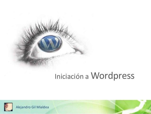 Iniciación a Wordpress Alejandro Gil Mialdea