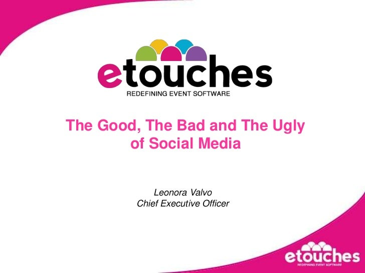 Simplifying meetings and events execution<br />The Good, The Bad and The Uglyof Social Media<br />Leonora ValvoChief Execu...