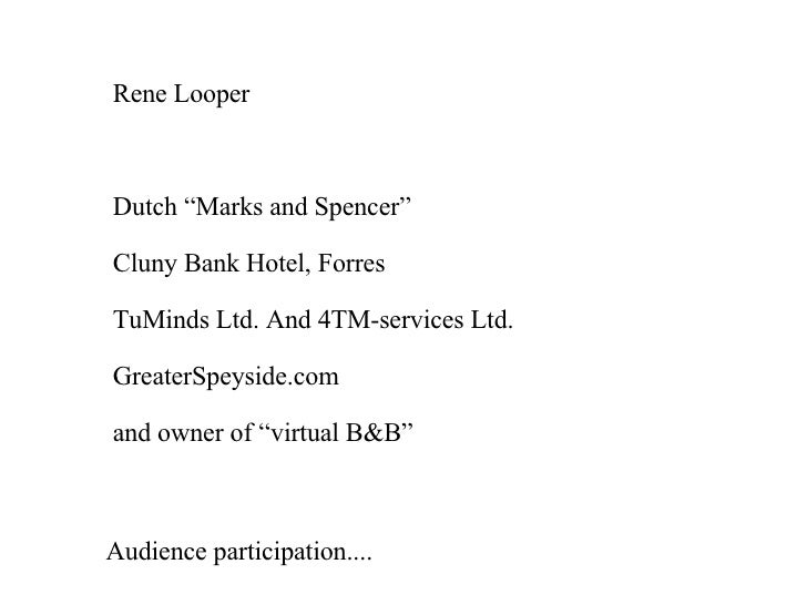 "Rene Looper Dutch ""Marks and Spencer"" Cluny Bank Hotel, Forres TuMinds Ltd. And 4TM-services Ltd. GreaterSpeyside.com and ..."