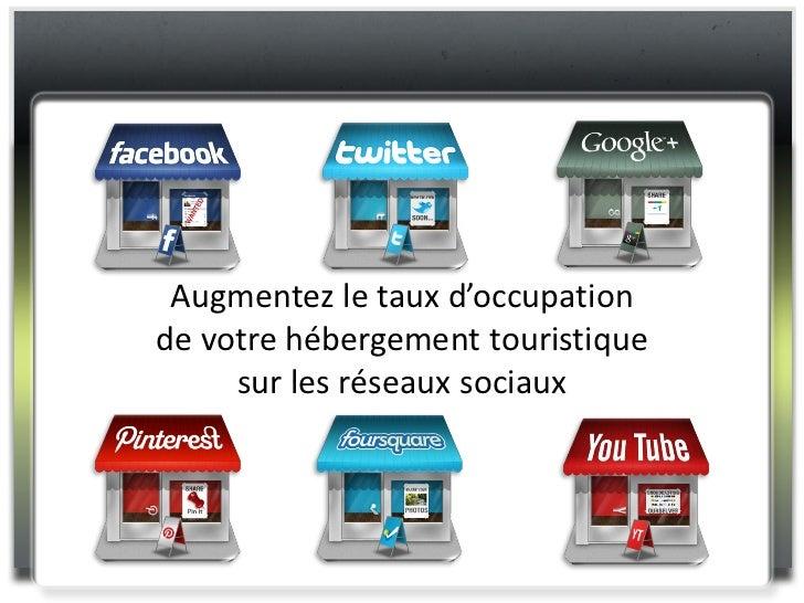 Augmentez le taux d'occupationde votre hébergement touristique     sur les réseaux sociaux