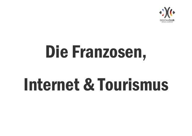 Die Franzosen,  Internet & Tourismus