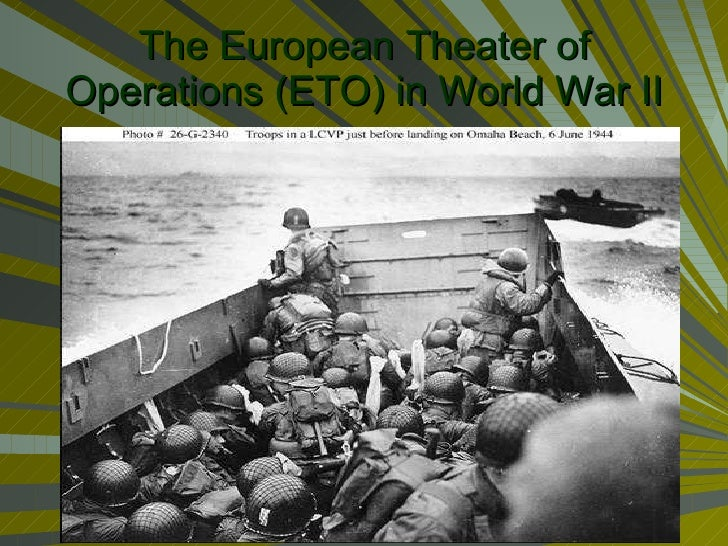 The European Theater of Operations (ETO) in World War II