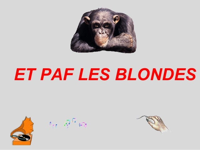 ET PAF LES BLONDES