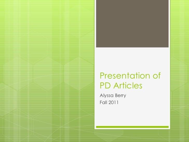 Presentation of PD Articles Alyssa Berry Fall 2011