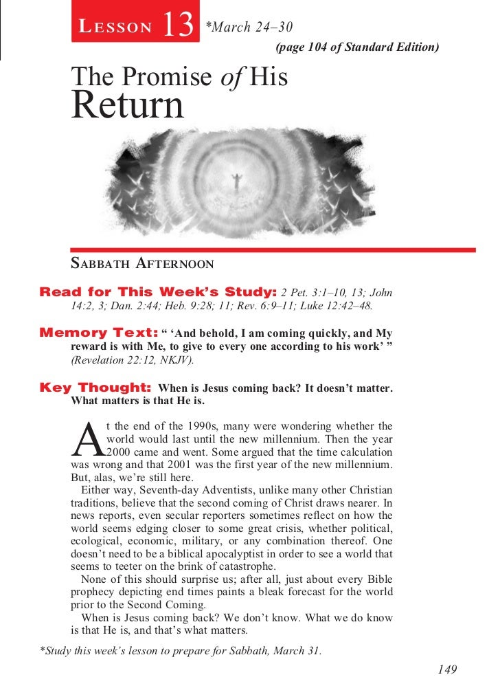 Lesson           13 *March 24–30           (page 104 of Standard Edition)      The Promise of His      Return            ...