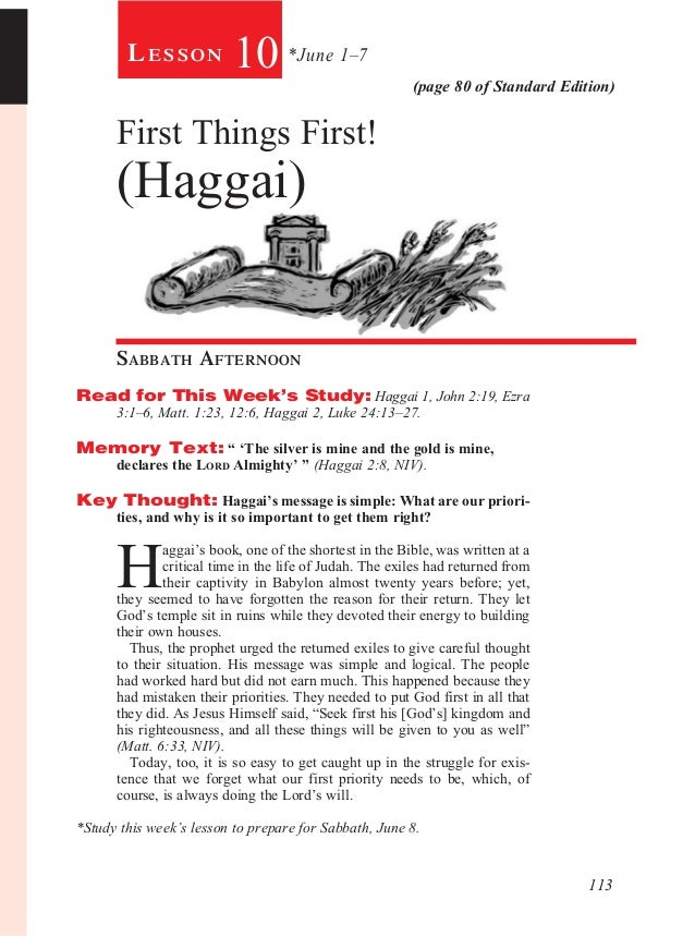 113(page 80 of Standard Edition)Le s s o n 10 *June 1–7First Things First!(Haggai)Sabbath AfternoonRead for This Week'...