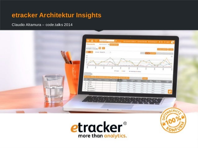 etracker Architektur Insights Claudio Altamura – code.talks 2014