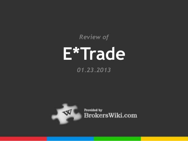 Review ofE*Trade 01.23.2013