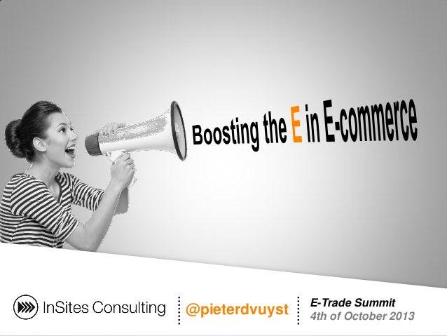@pieterdvuyst E-Trade Summit 4th of October 2013