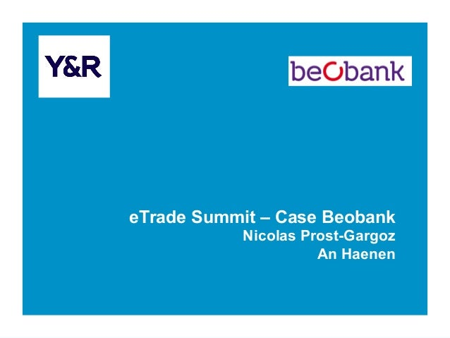 eTrade Summit – Case Beobank Nicolas Prost-Gargoz An Haenen