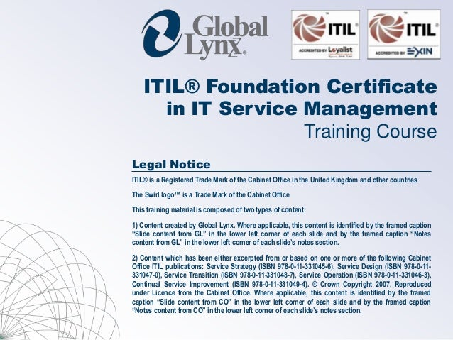 ITIL® Foundation Certificate     in IT Service Management                   Training CourseLegal NoticeITIL® is a Register...