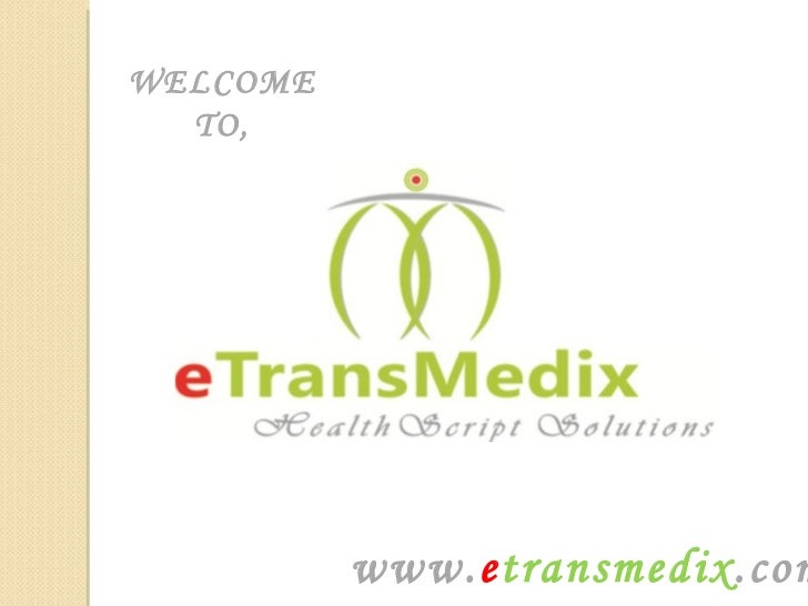 WELCOME  TO,          www.etransmedix.com