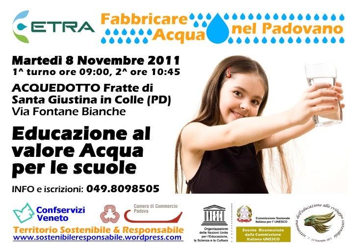 Martedì 8 Novembre 20111^ turno ore 09:00, 2^ ore 10:45ACQUEDOTTO Fratte diSanta Giustina in Colle (PD)Via Fontane Bianche...