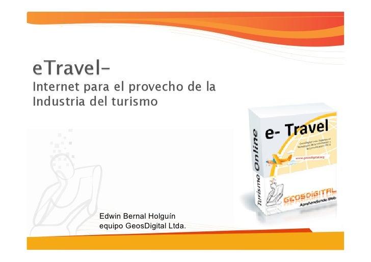 Ponencia Congreso Turismo: e- travel - Internet para el provecho de la industria del turismo