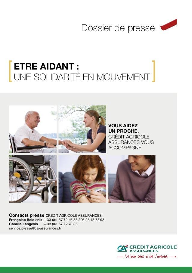 Dossier de presse Contacts presse CREDIT AGRICOLE ASSURANCES Françoise Bololanik+ 33 (0)1 57 72 46 83 / 06 25 13 73 98 Ca...