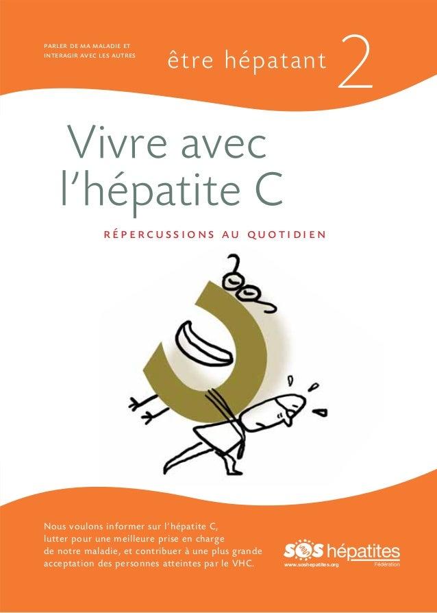 parler de ma maladie et interagir avec les autres  être hépatant  2  Vivre avec l'hépatite C répercussions au quotidien  N...