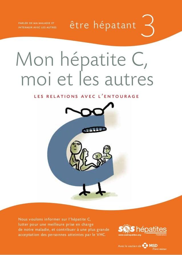 parler de ma maladie et interagir avec les autres  être hépatant  3  Mon hépatite C, moi et les autres les relations avec ...