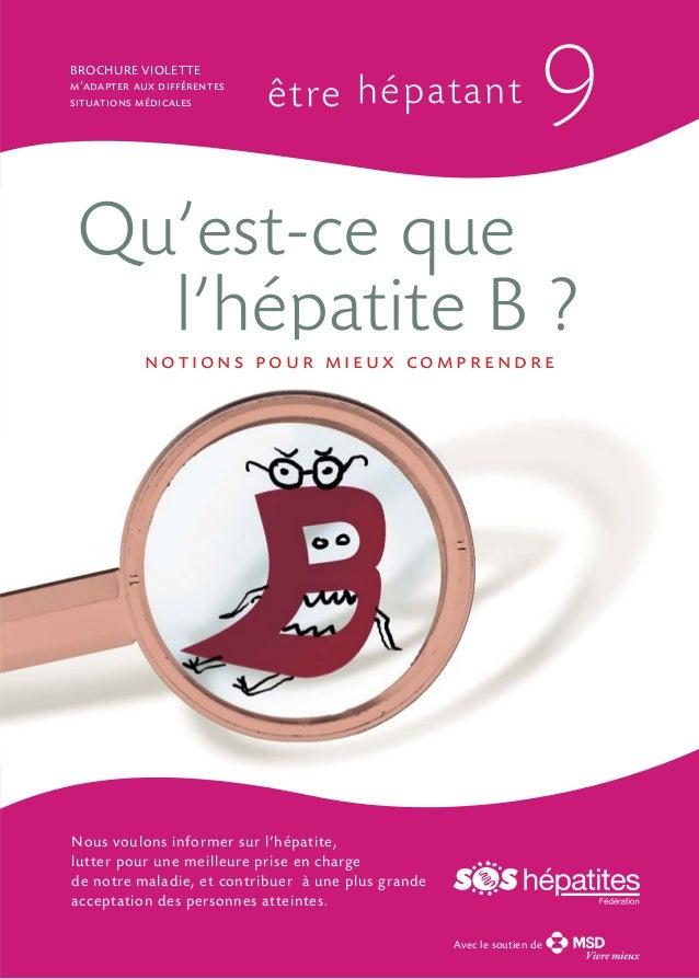 BROCHURE VIOLETTE m'adapter aux différentes situations médicales  être hépatant  9  Qu'est-ce que l'hépatite B ? notions p...