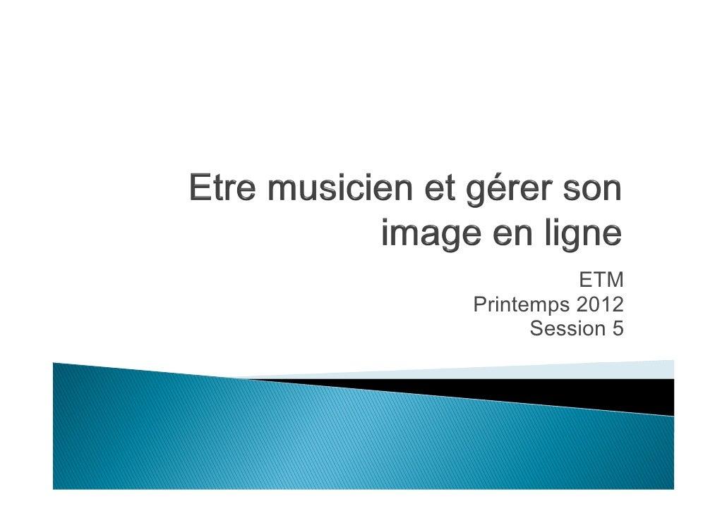 Etre musicien et gérer son image en ligne - module 5