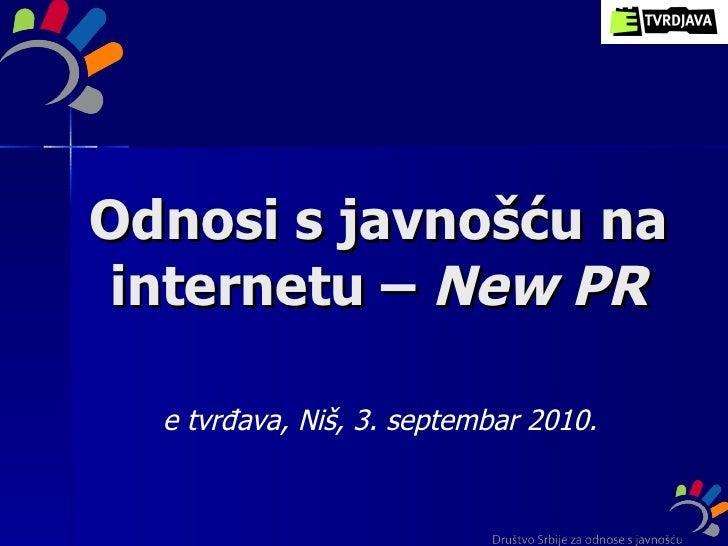 Odnosi s javnošću na internetu –  New PR e t vr đava, Niš, 3. septembar 2010.