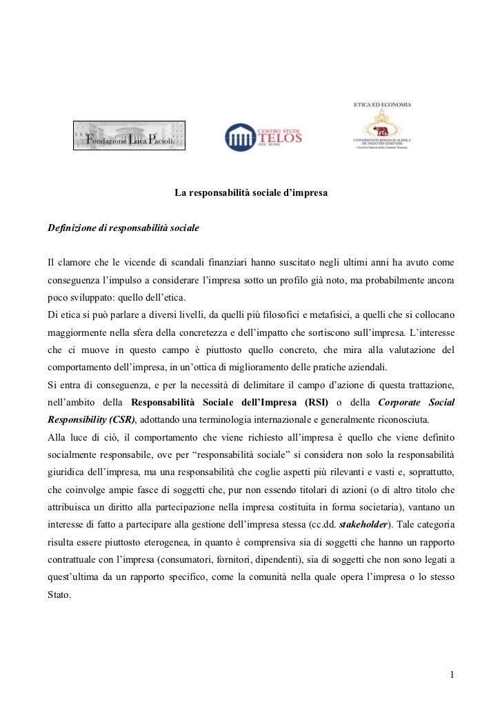 La responsabilità sociale d'impresaDefinizione di responsabilità socialeIl clamore che le vicende di scandali finanziari h...