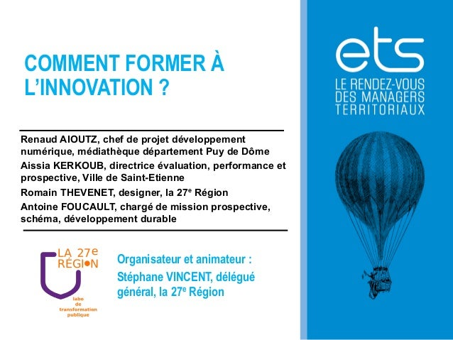 """Atelier """"Comment former à l'innovation"""", ETS 2013, la 27e Région"""