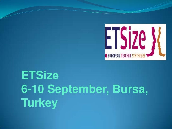 ETSize<br />6-10 September, Bursa, Turkey<br />